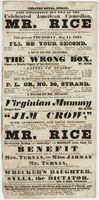 Last appearance but two of the celebrated American comedian, Mr. Rice, the original representative of the American Negro character, who has performed with most unprecedented attraction for upwards of 260 nights in all the principal theatres in London, and